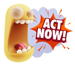 3d Illustration Angry Face Emoticon saying Act Now with Colorful